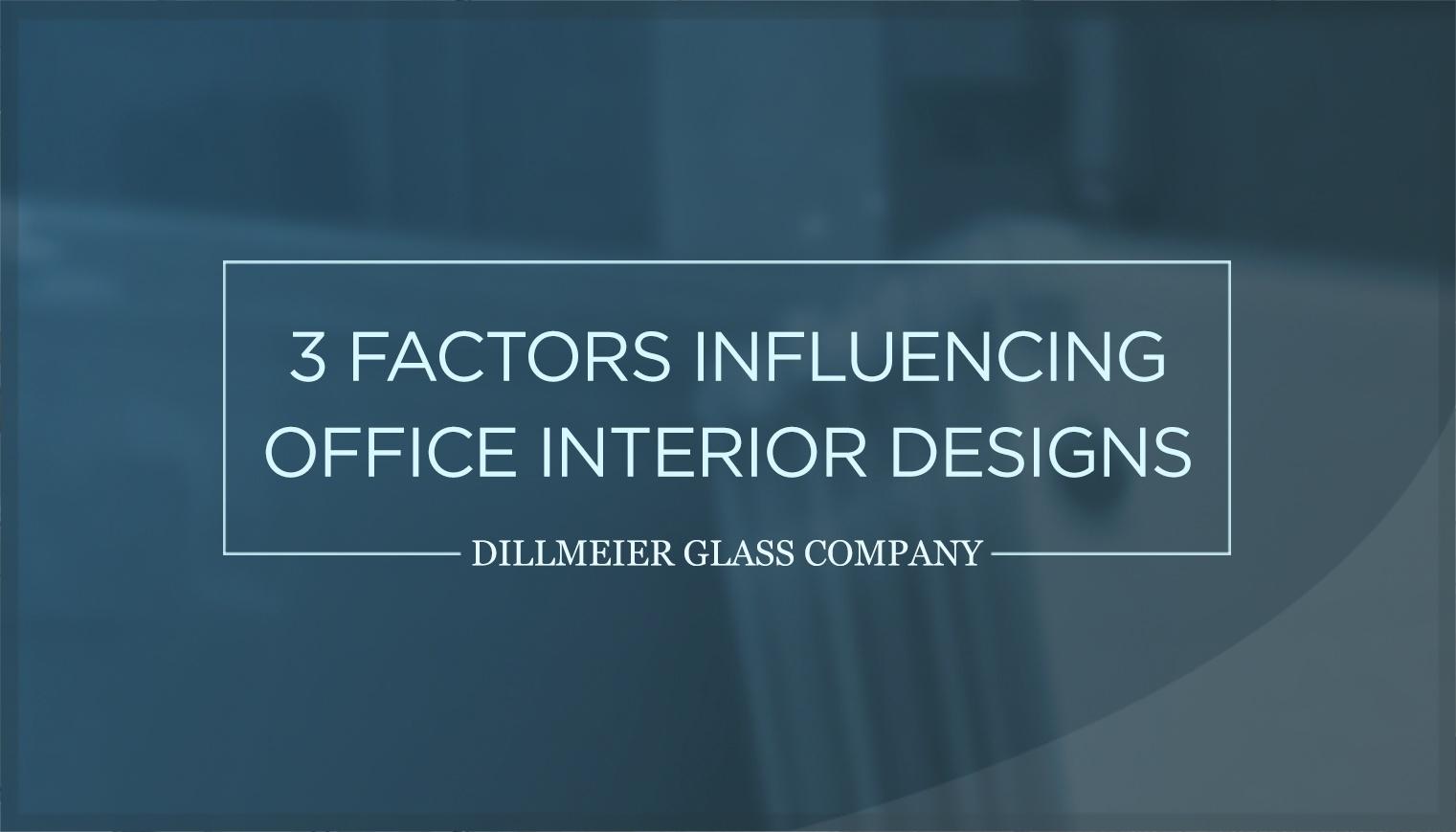 3 Factors Influencing Office Interior Designs