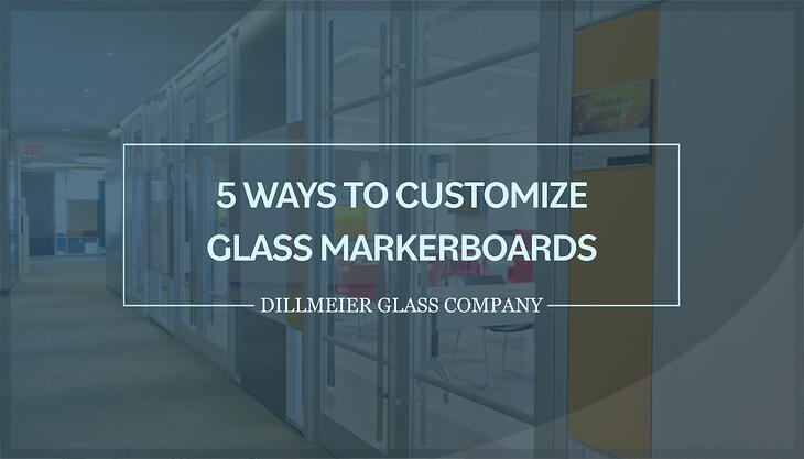 Ghosted image of office with glass walls along with Dillmeier logo and text - 5 Ways to Customize Glass Markerboards