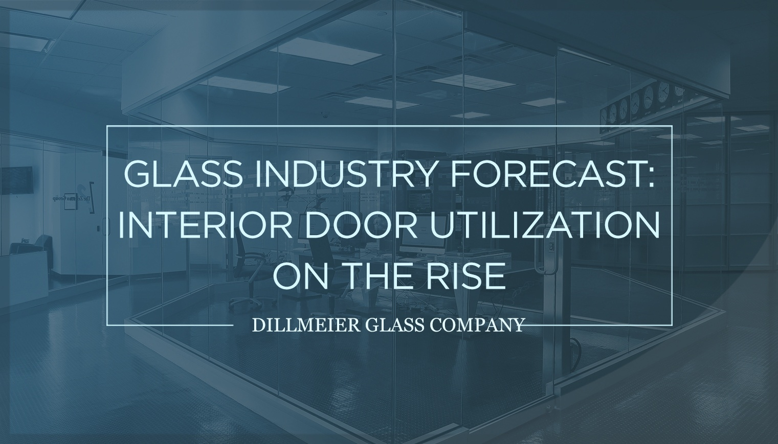 Glass Industry Forecast- Interior Door Utilization on the Rise