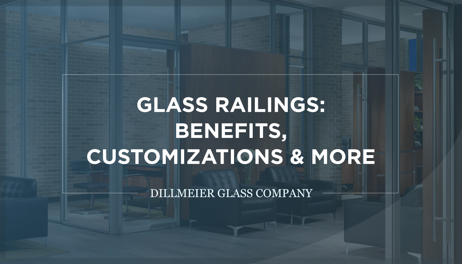 Glass office environment with text - Glass Railings- Benefits, Customizations & More