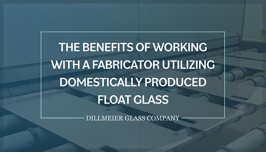 Glass pieces on assembly line with title - The Benefits of Working With a Fabricator Utilizing Domestically Produced Float Glass