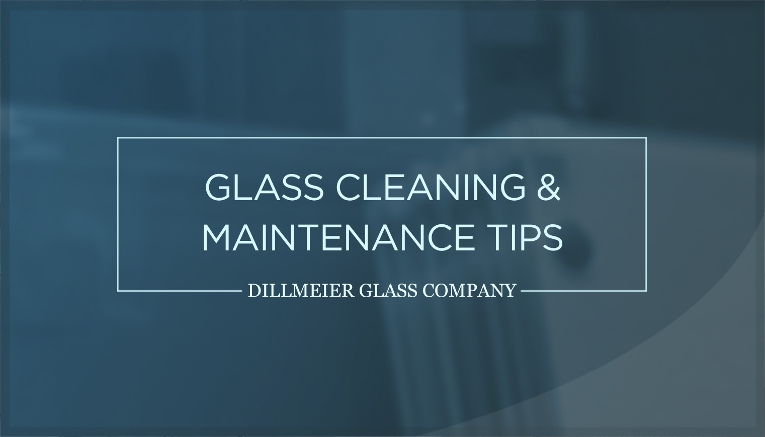 glass cleaning and maintenance tips