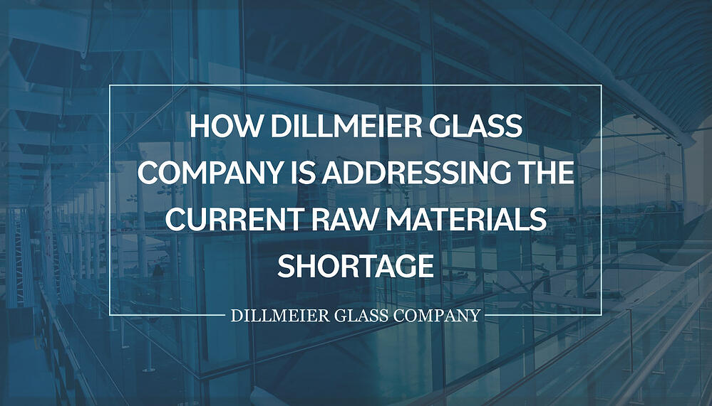 """faded image of glass windows over text """"How Dillmeier Glass Company is Addressing the Current Raw Materials Shortage"""""""