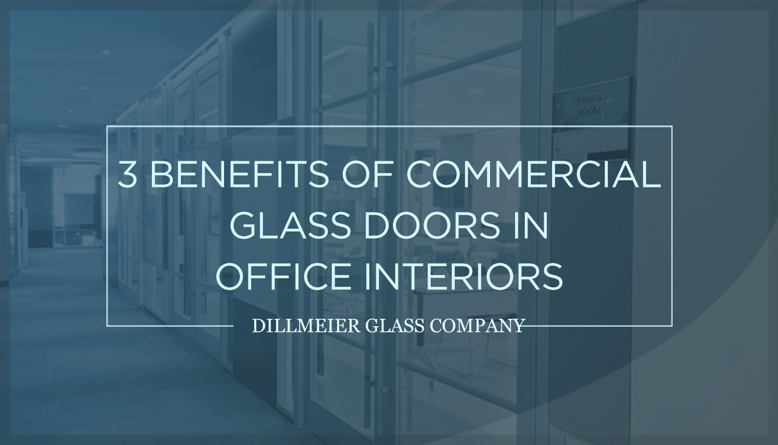 3 Benefits of Commercial Glass Doors in Office Interiors