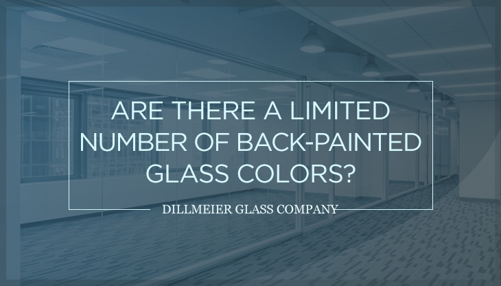 Are There a Limited Number of Back-Painted Glass Colors?