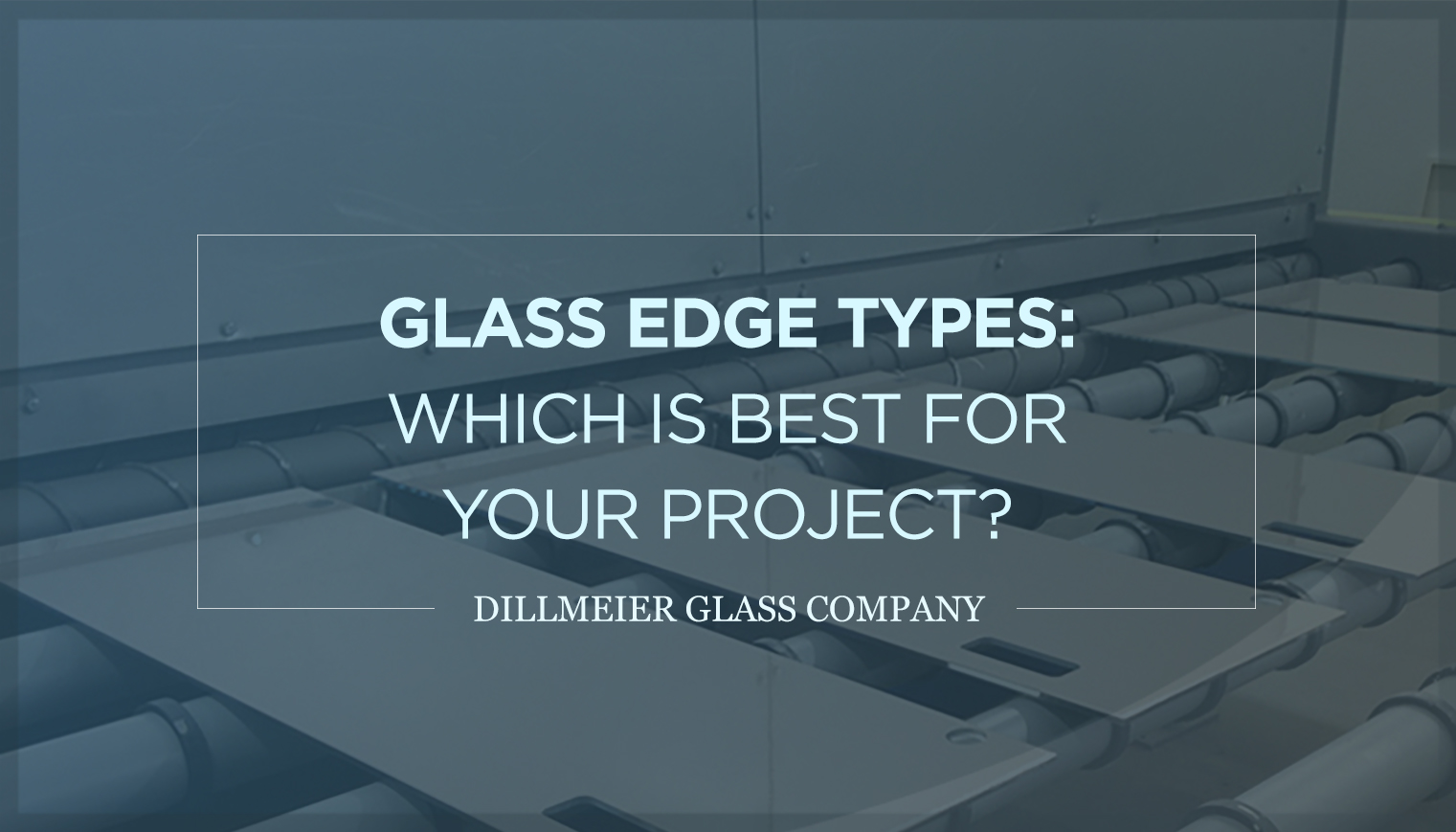 Glass Edge Types: Which Is Best for Your Project?