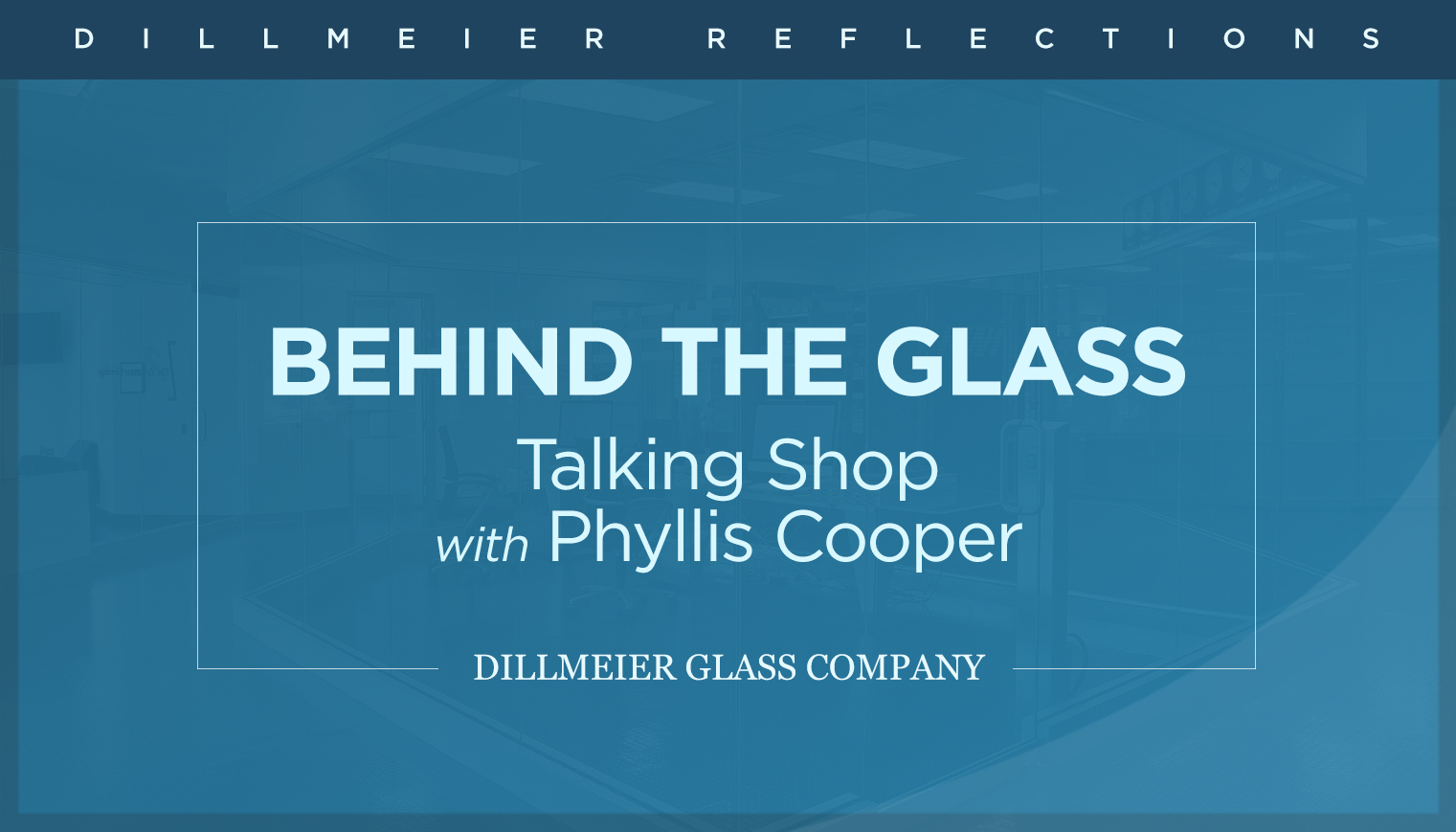 Behind the Glass: Talking Shop with Phyllis Cooper