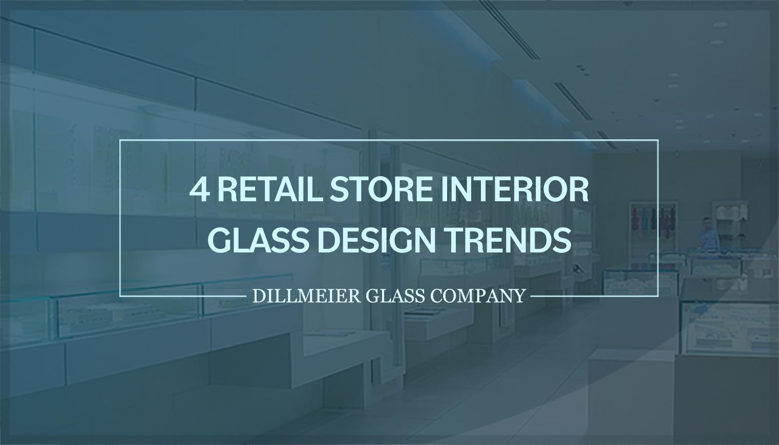 4 Retail Store Interior Glass Design Trends
