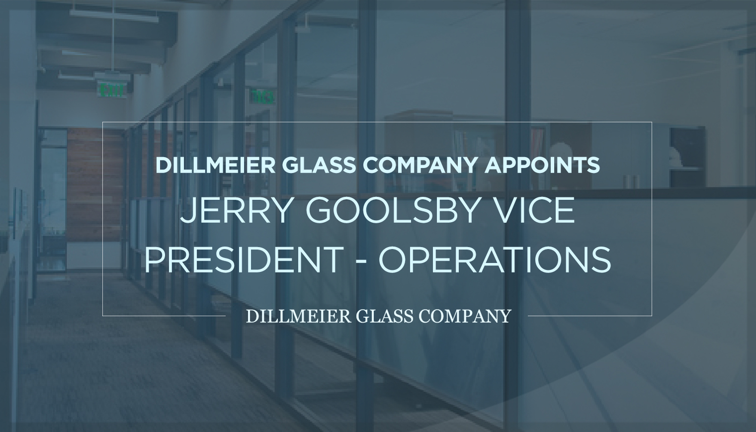 Dillmeier Glass Company Appoints Jerry Goolsby Vice President - Operations