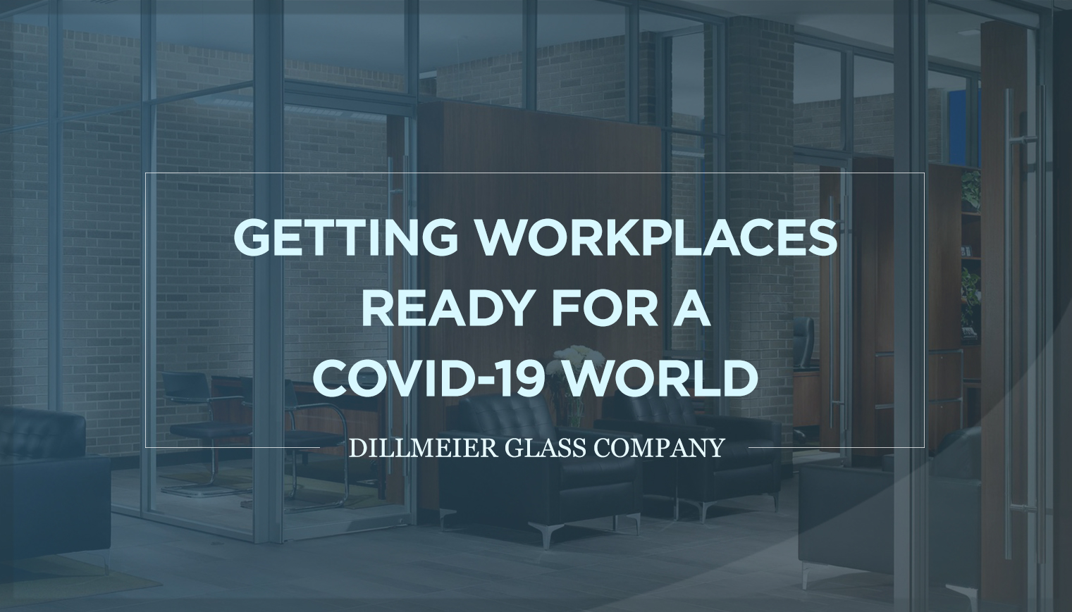 Getting Workplaces Ready for a COVID-19 World