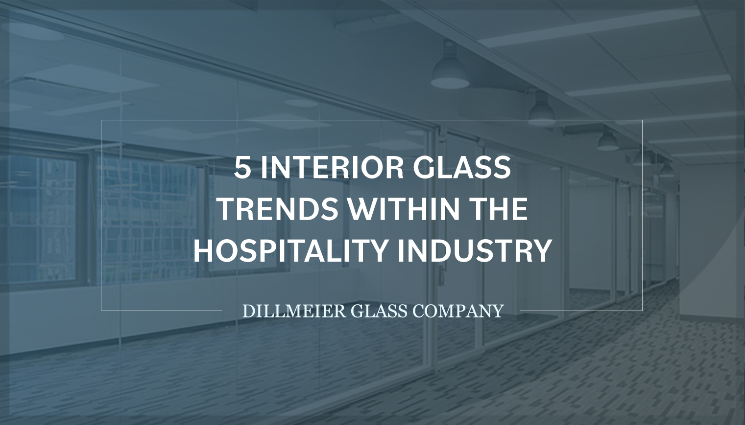 5 Interior Glass Trends Within the Hospitality Industry