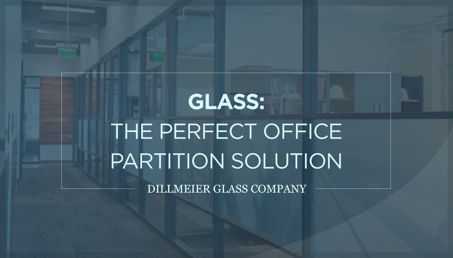 Glass: The Perfect Office Partition Solution