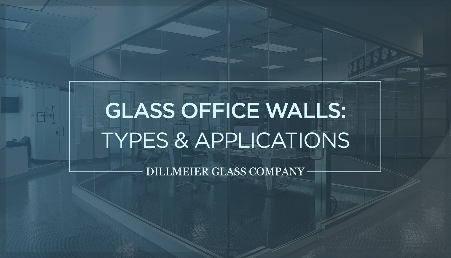 Glass Office Walls: Types & Applications