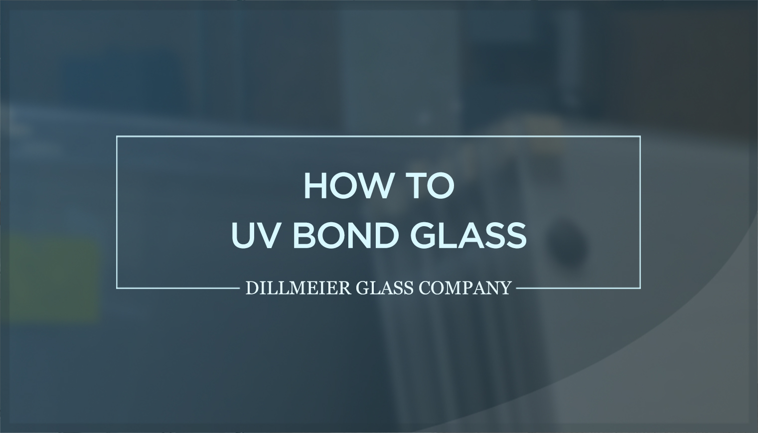 How to UV Bond Glass