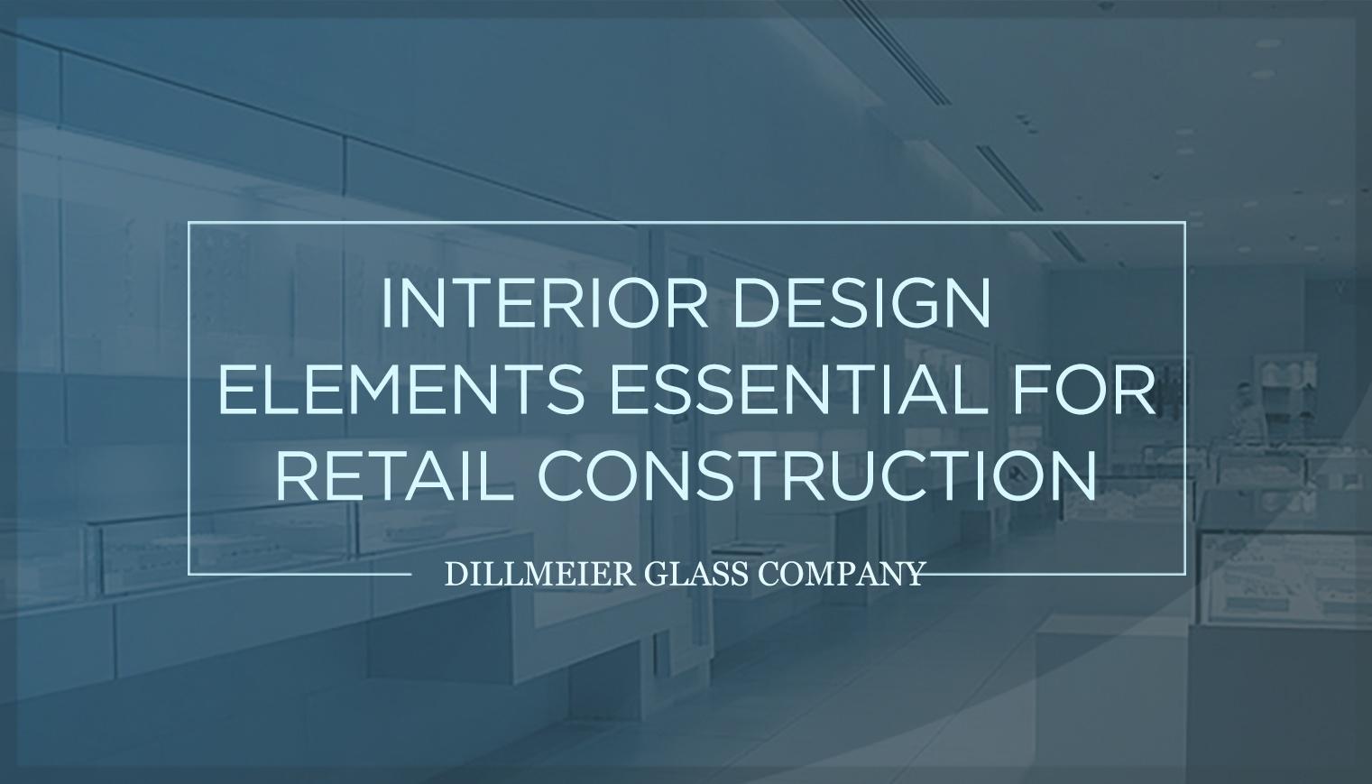 Interior Design Elements Essential for Retail Construction