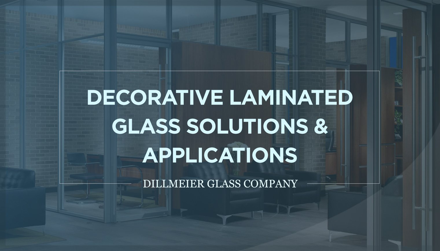 Decorative Laminated Glass Solutions & Applications