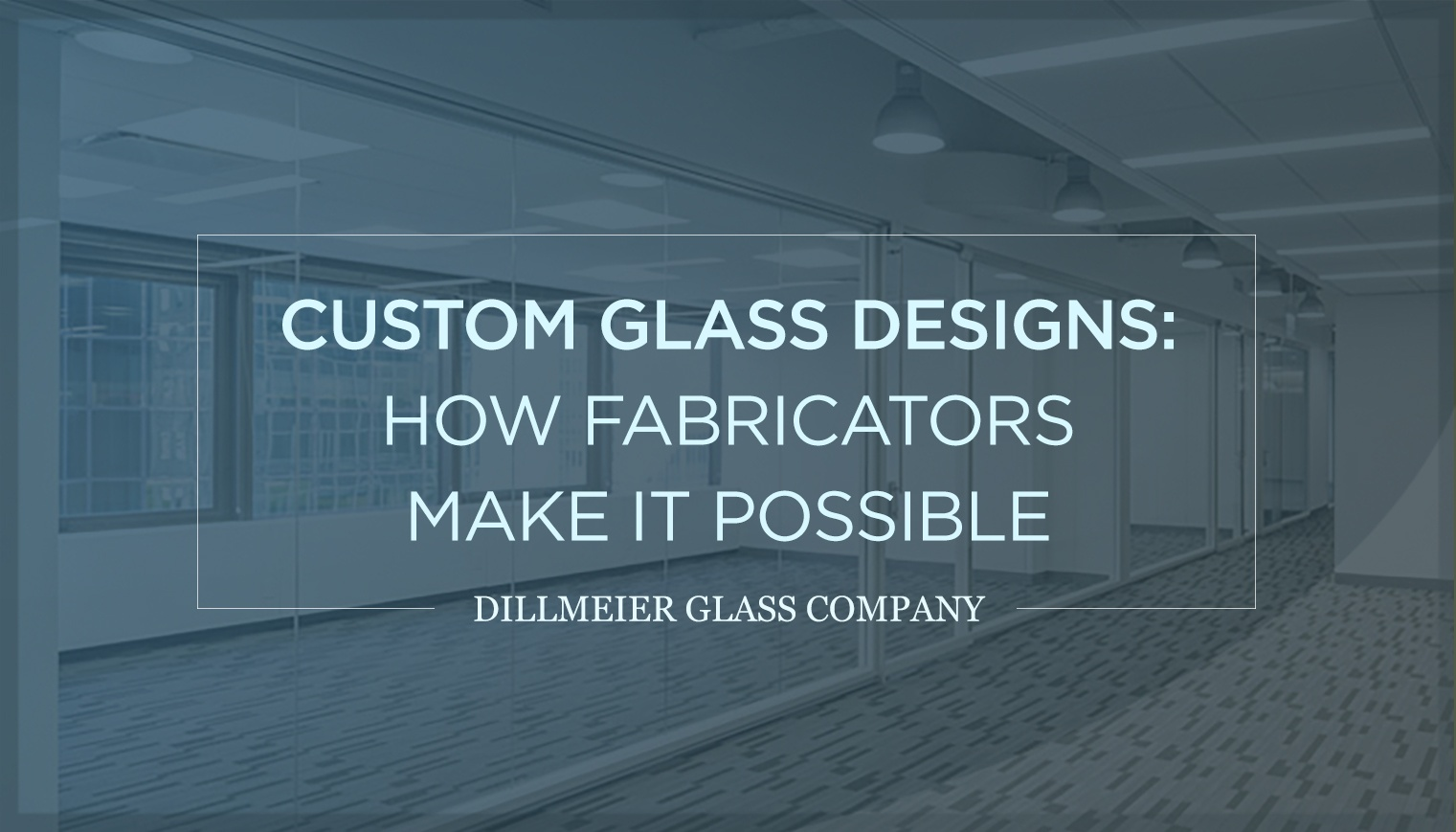 Custom Glass Designs: How Fabricators Make It Possible